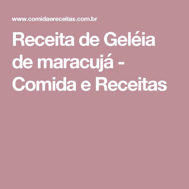 Receita de Geléia de maracujá - Comida e Receitas