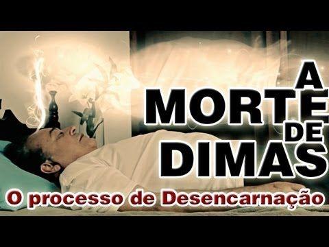 A MORTE DE DIMAS - O PROCESSO DE DESENCARNAÇÃO - Caso de André Luiz - Curta Metragem Espírita - YouTube