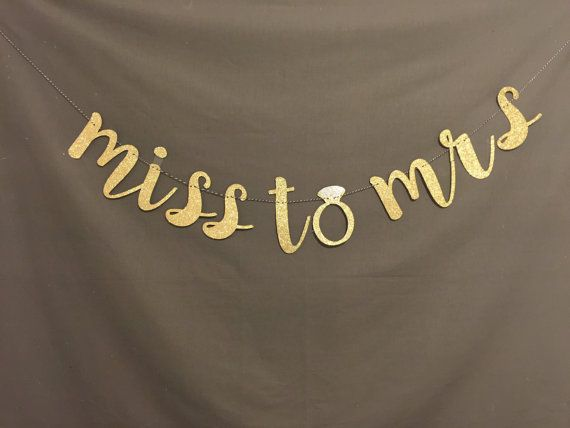 Miss to Mrs Banner Glitter Miss to Mrs Banner Gold by UrEnvitedToo                                                                                                                                                                                 More