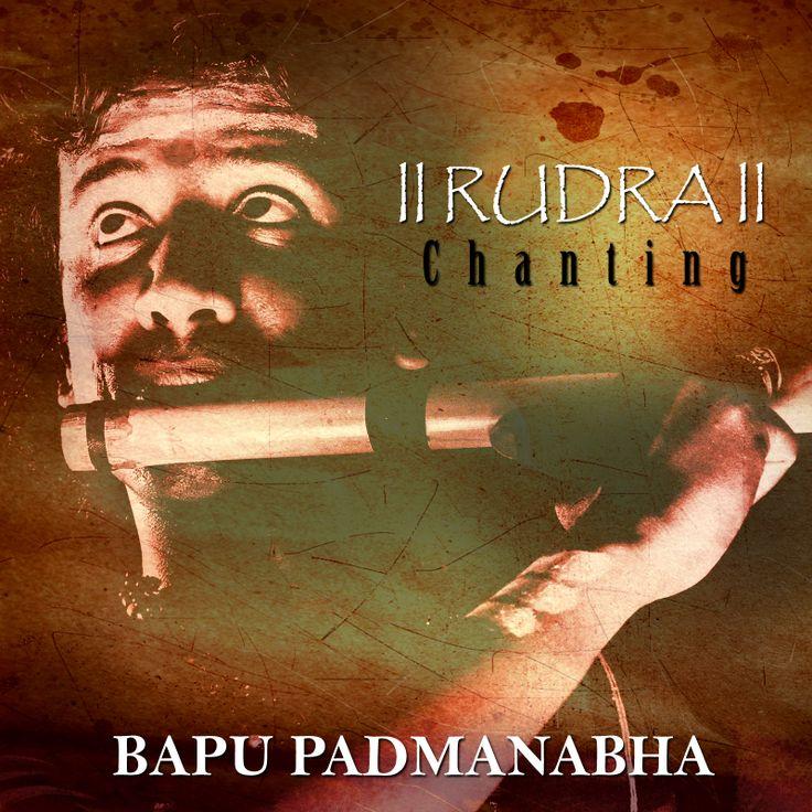 """RUDRA CHANTINGS"" by Bapu Padmanabha (Bapu Flute) sanskrit Chantings which will Heal."