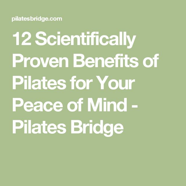 12 Scientifically Proven Benefits of Pilates for Your Peace of Mind - Pilates Bridge
