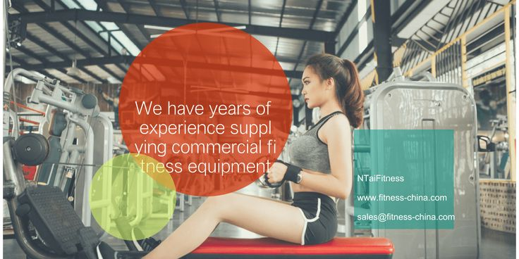 NTaiFitness Equipment Co.,Ltd Introduced Latest Range Of Quality Assured Commercial Fitness Gym Equipment To Commercial, Specialty And…