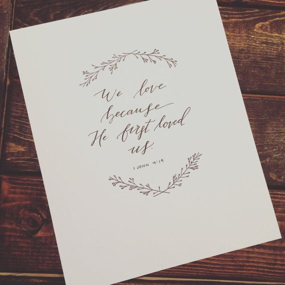 We Love Because He First Loved Us by GracefullyMadeArt on Etsy
