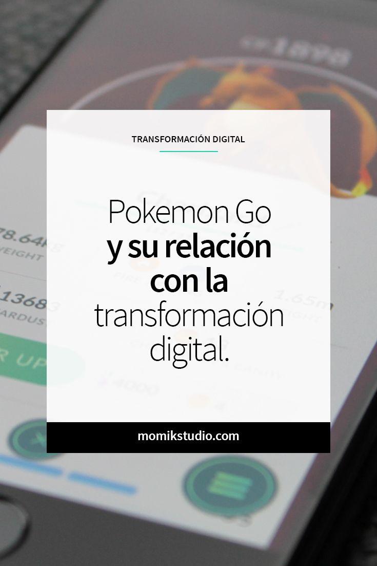 El juego de Pokemon Go y su relación con la transformación digital.