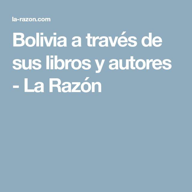 Bolivia a través de sus libros y autores - La Razón