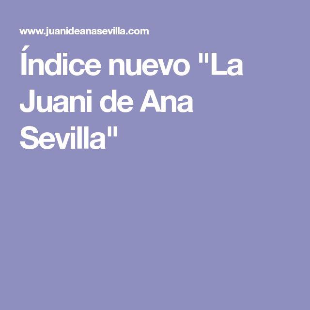 """Índice nuevo """"La Juani de Ana Sevilla"""""""