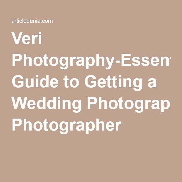Veri Photography-Essential Guide to Getting a Wedding Photographer