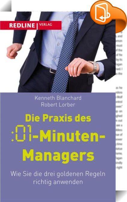 Die Praxis des :01-Minuten-Managers    :  Das Praxisbuch: ein Must-have für all…