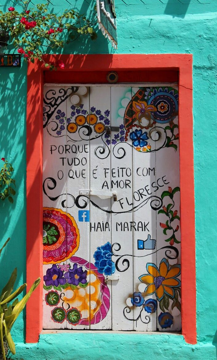 """Because everything that's made with love, blooms."" Olinda, Pernambuco, Brazil"