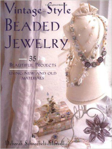 Vintage-Style Beaded Jewelry: Deborah Schneebeli-Morrell: 0035313328961: Books - Amazon.ca