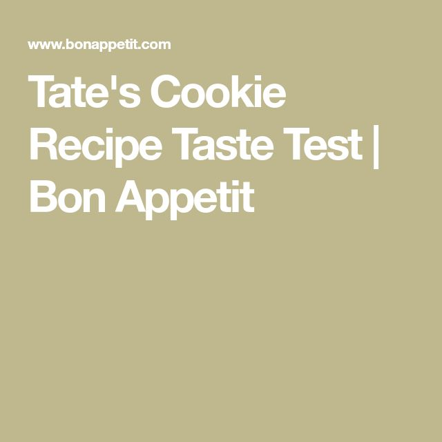Tate's Cookie Recipe Taste Test | Bon Appetit