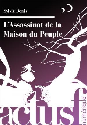 L'Assassinat de la Maison du Peuple (numérique)