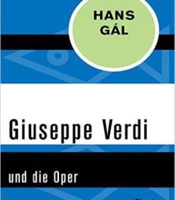 Giuseppe Verdi: Und Die Oper PDF