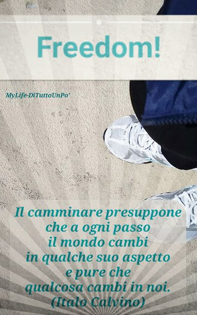MyLife! Di tutto un po' : Freedom,  happiness, changing...
