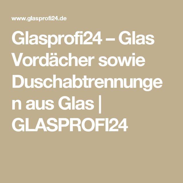 Glasprofi24 – Glas Vordächer sowie Duschabtrennungen aus Glas | GLASPROFI24