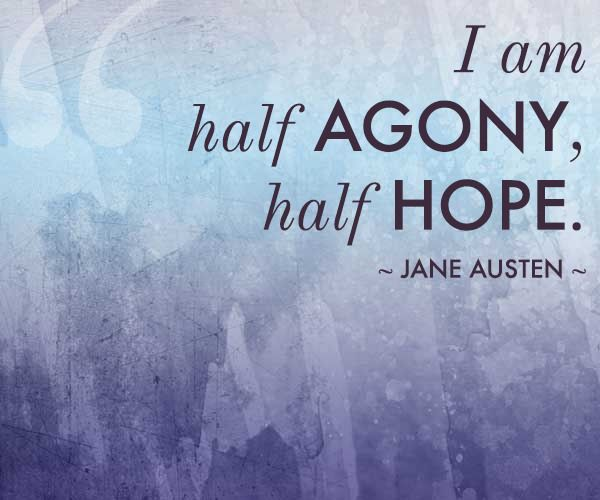 """""""I am half agony, half hope."""" - 10 Quotes for Infertility Motivation 