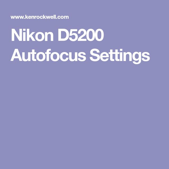 Nikon D5200 Autofocus Settings