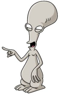 Roger the Alien from American Dad! Oh the shade he emits! I wish more people would get into him.