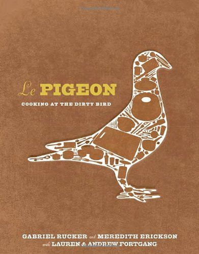 Le Pigeon: Cooking at the Dirty Bird by Gabriel Rucker,http://www.amazon.com/dp/1607744449/ref=cm_sw_r_pi_dp_3BVGsb0DBEK833GV