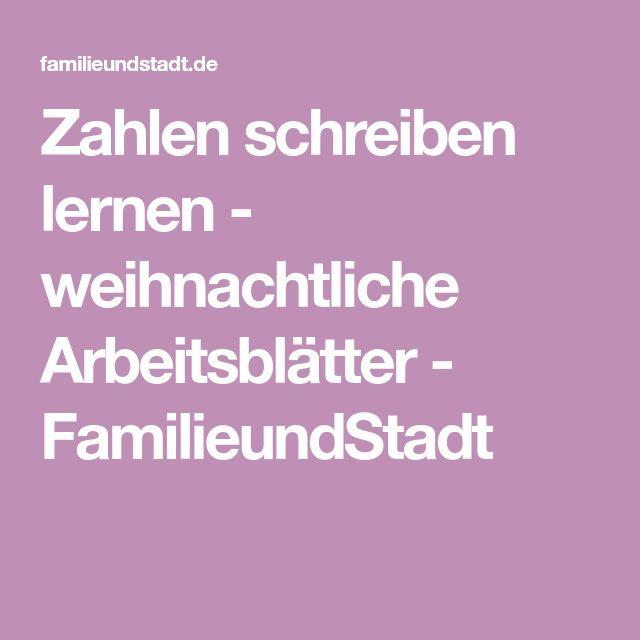 Zahlen schreiben lernen - weihnachtliche Arbeitsblätter - FamilieundStadt