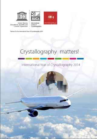 UNESCO brochure - Crystallography  matters!   A 20-page booklet describing the role of crystallography in the modern world and the significance of the International Year of Crystallography.