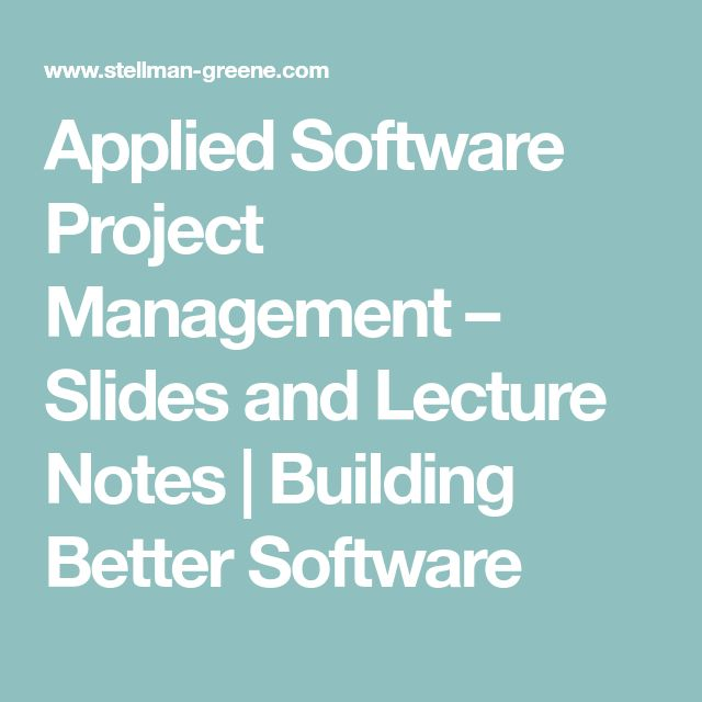 Applied Software Project Management – Slides and Lecture Notes | Building Better Software