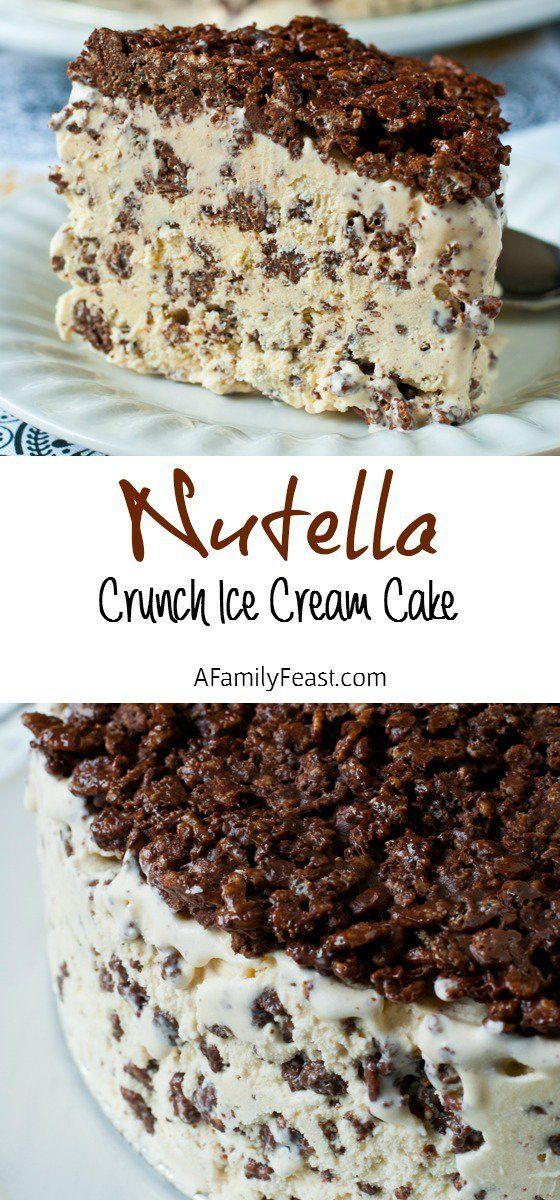 Nutella Crunch Ice Cream Cake - A Family Feast Just 3 ingredients - perfect dessert for a crowd!