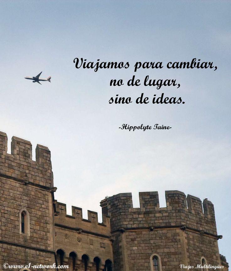 Viajamos para cambiar, no de lugar, sino de ideas. - Hippolyte Taine -  #castillo #viajar #avion #cielo #frase #frases