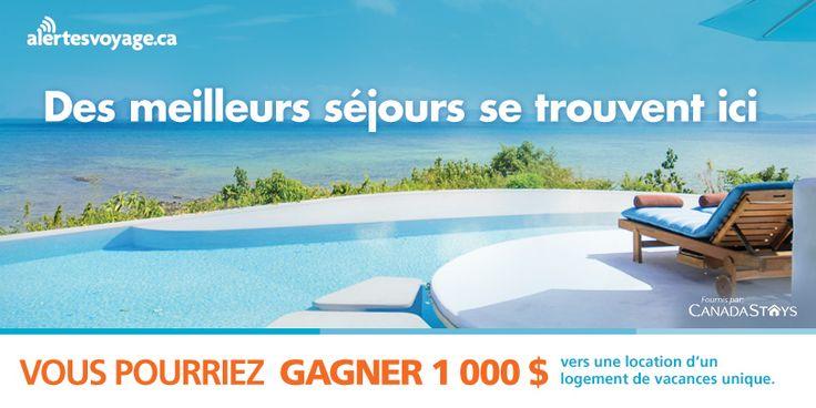 Inscrivez-vous au concours AlertesVoyage & CanadaStays maintenant pour courir la chance de gagner 1 000 $ pour une location de vacances n'importe où dans le monde par la part de CanadaStays.com!