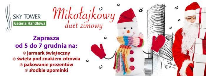 Spotkanie ze Świętym Mikołajem i jego przyjaciółmi   Po całym roku oczekiwania do Sky Tower przybywa Święty Mikołaj, a wraz z nim Bałwanek i dwie śnieżynki. Cała czwórka bawić będzie w Galerii od piątku do niedzieli.