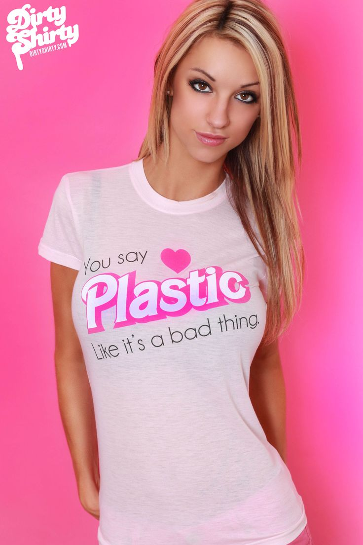You say PLASTIC like it's a bad thing. #dirtyshirty # ...