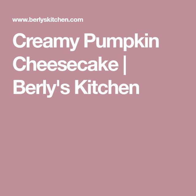 Creamy Pumpkin Cheesecake | Berly's Kitchen