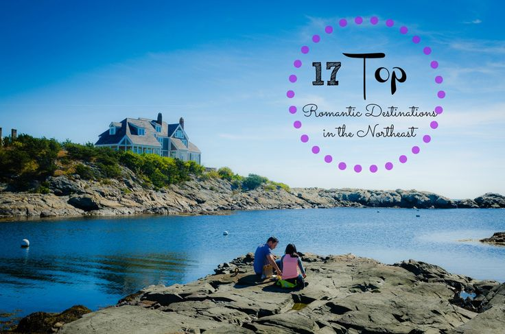 Top romantic destinations in the northeast usa travel for Places to go for romantic weekend