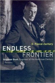 Endless Frontier: Vannevar Bush, Engineer of the American Century / Edition 1 by G. Pascal Zachary Download