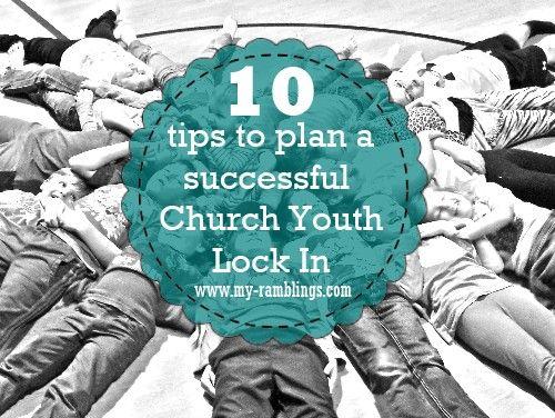 My Ramblings: 10 Tips to Plan A Successful Church Youth Lock In