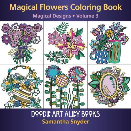 Magical Flowers Coloring Book Designs Doodle Art Alley Books Volume 3