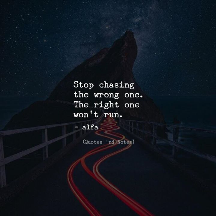 Stop chasing the wrong one. The right one wont run. - Alfa via (http://ift.tt/2BSkrqs)
