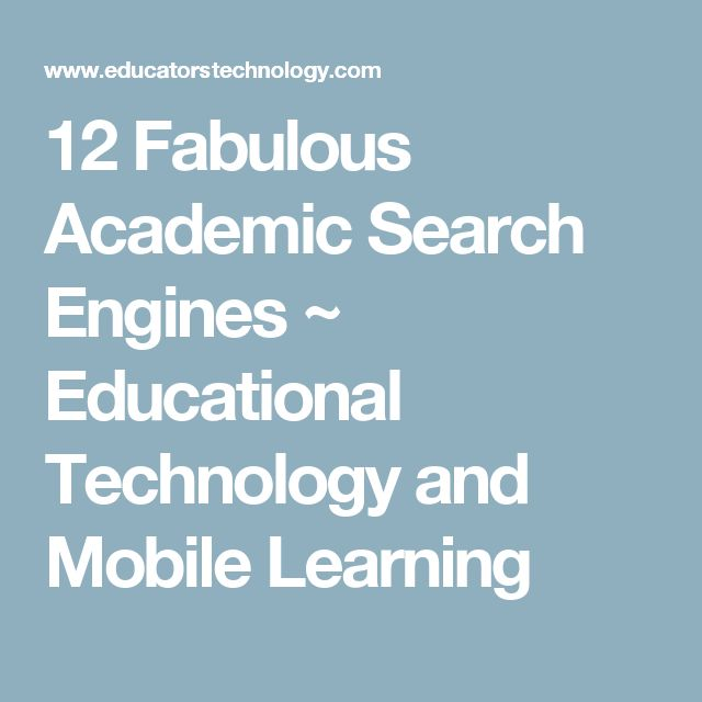12 Fabulous Academic Search Engines ~ Educational Technology and Mobile Learning