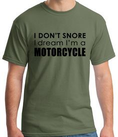 Dream in Motorcycle, husband humor, boyfriend, gift for him, dad, fathers day gift, papa humor tees, novelty funny Graphic T-Shirt Follow @funnyteeshirt to see more #funny #tshirt for baby