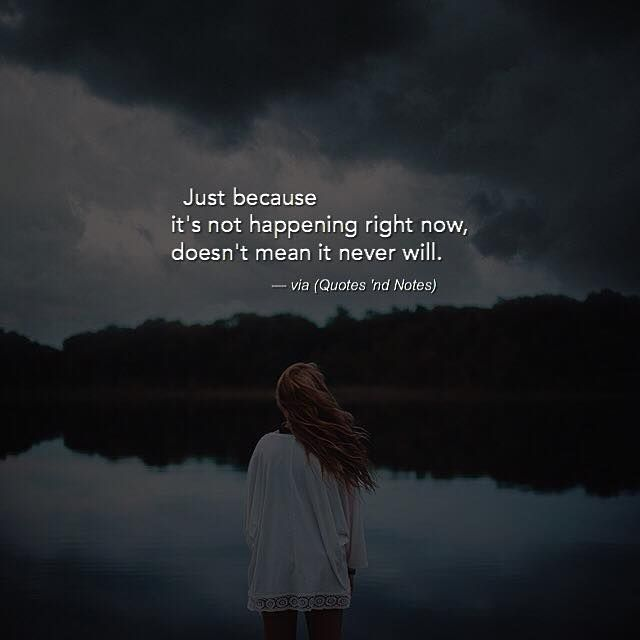 Just because it's not happening right now doesn't mean it never will. via (http://ift.tt/2nYgVnl)
