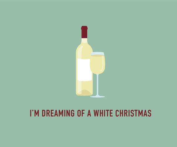Funny Christmas Card | White Wine Christmas | I'm Dreaming of a White Christmas