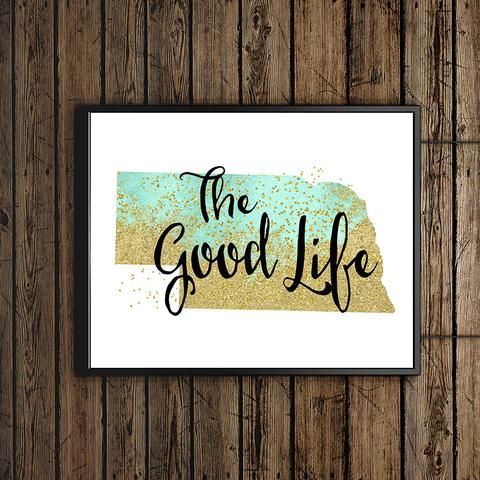 "Nebraska ""The Good Life"" State Motto Art"