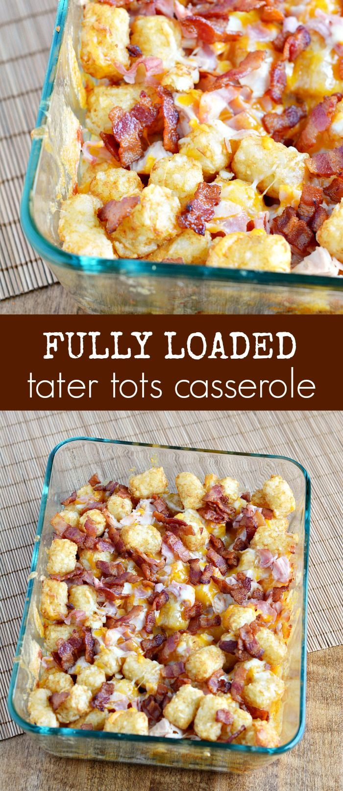 Fully Loaded Tater Tots Casserole Recipe
