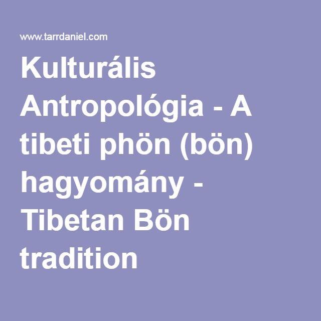 Kulturális Antropológia - A tibeti phön (bön) hagyomány - Tibetan Bön tradition