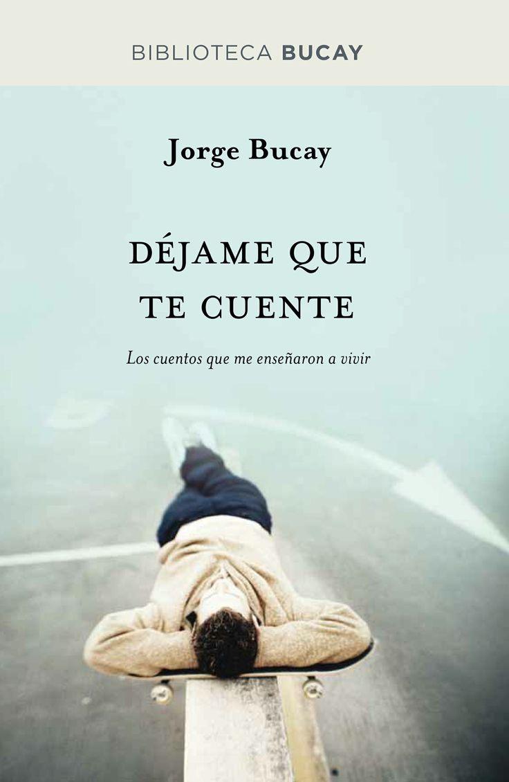 Jorge Bucay - Déjame que te cuente.
