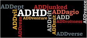 Do you speak ADD/ADHD? If not, learn these humorous definitions. After reading through our glossary, ADD/ADHD will take on a whole new meaning.