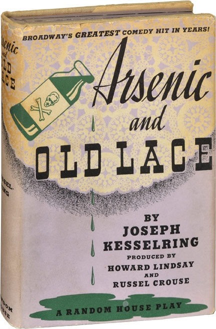 Arsenic and Old Lace by Joseph Kesselring 1941