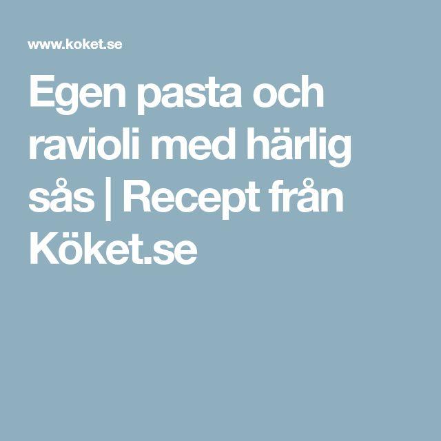 Egen pasta och ravioli med härlig sås | Recept från Köket.se