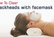 How To Clear Blackheads with facemask