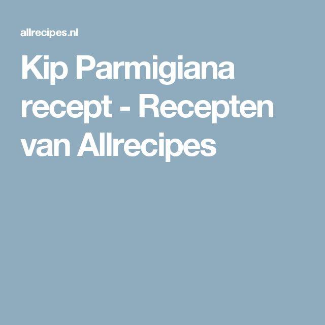 Kip Parmigiana recept - Recepten van Allrecipes